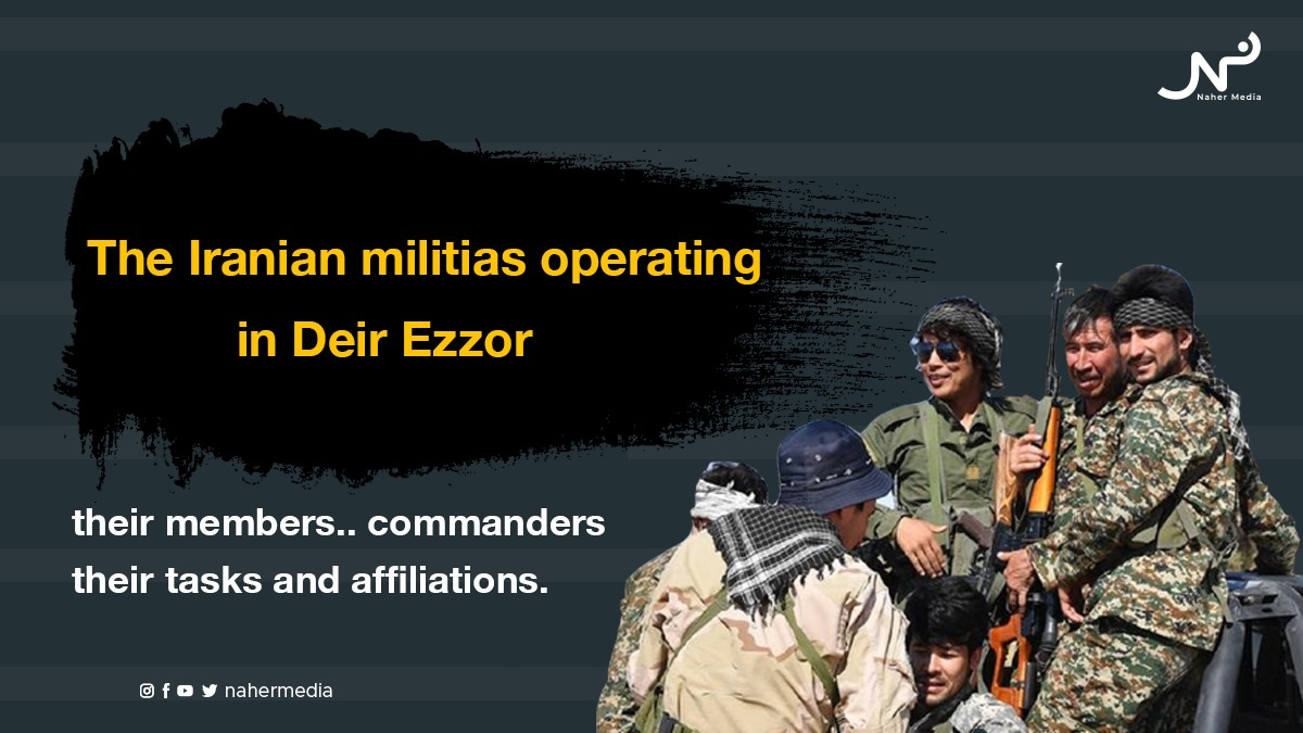 The Iranian militias operating in Deir Ezzor.. their members.. commanders.. their tasks and affiliations
